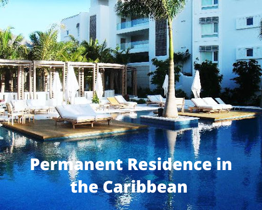 Permanent Residence in the Caribbean
