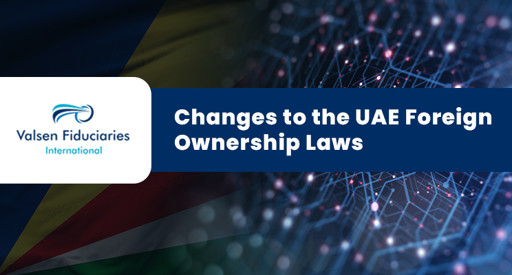 Changes to the UAE Foreign Ownership Laws